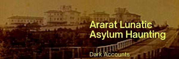 Ararat Lunatic Asylum Haunting
