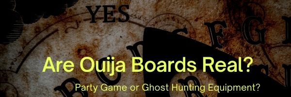 Are Ouija Boards Real