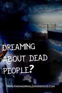 Are The Dead People in Your Dream Ghosts