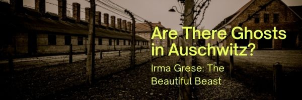 Are There Ghosts in Auschwitz