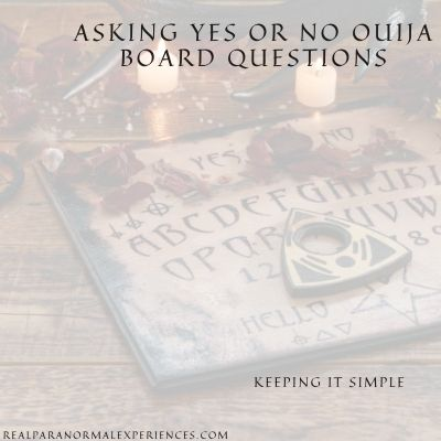 Asking Yes or No Ouija Board Questions