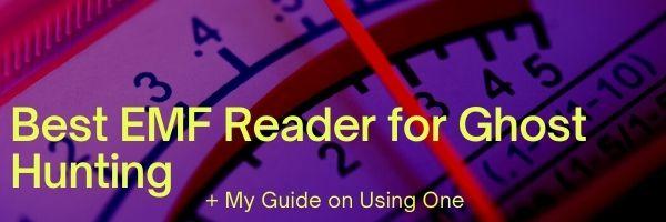 Best EMF Reader for Ghost Hunting