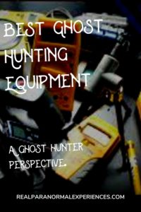 Best Ghost Hunting Equipment