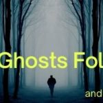 Can Ghosts Follow You?