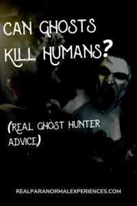 Can GhostsKill Humans