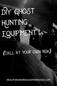 DIY Ghost Hunting Equipment