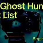 Complete Ghost Hunting Equipment List (Beginner to Expert)