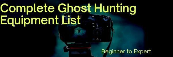 Ghost Hunting Equipment List