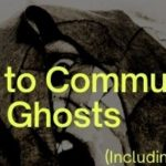 How to Communicate With Ghosts