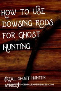 How to Use Dowsing Rods for Ghost Hunting