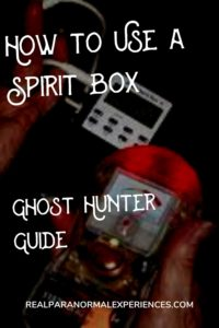 How to Use a Spirit Box