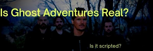 Is Ghost Adventures Real