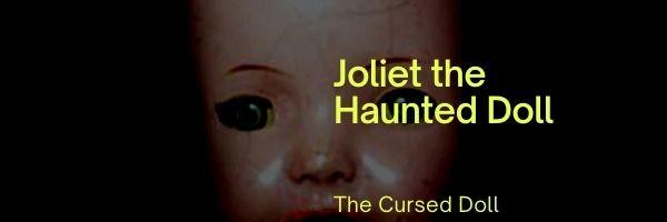 Joliet the Haunted Doll