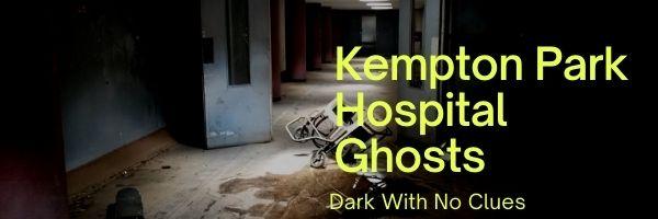 Kempton Park Hospital Ghosts