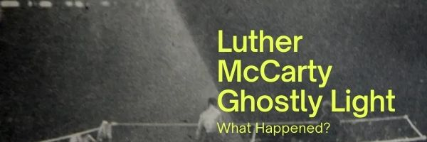 Luther McCarty Ghostly Light