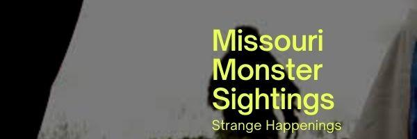 Missouri Monster Sightings