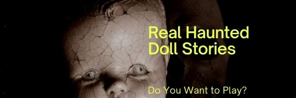 Real Haunted Doll Stories