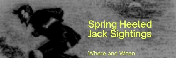 Spring Heeled Jack Sightings