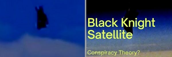 The Black Knight Satellite Conspiracy