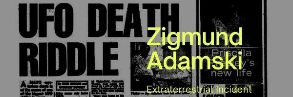 The Zigmund Adamski Incident