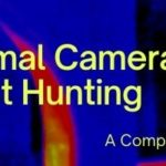 Thermal Camera for Ghost Hunting [Complete Guide]