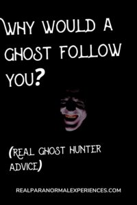 Why Would a Ghost Follow a Human