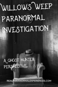 Willows Weep Paranormal Investigation