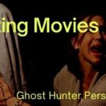 Ghost Hunting Movies (a Ghost Hunter Perspective)