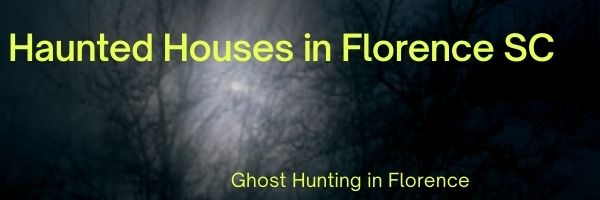 Haunted Houses in Florence SC
