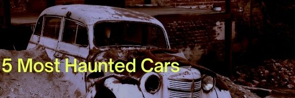 5 Most Haunted Cars