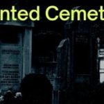 8 Most Haunted Cemeteries of The World