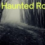 The 5 Most Haunted Roads in America
